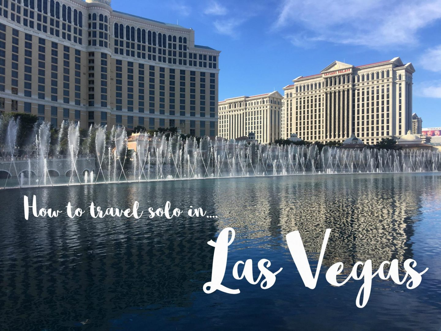 How To See Las Vegas as a Solo Traveller